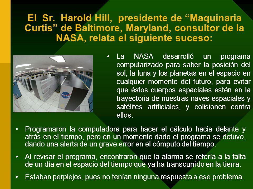 El Sr. Harold Hill, presidente de Maquinaria Curtis de Baltimore, Maryland, consultor de la NASA, relata el siguiente suceso: