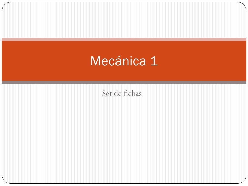 Mecánica 1 Set de fichas