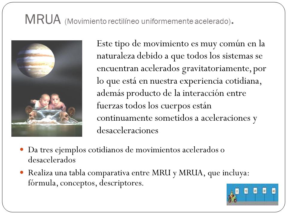 MRUA (Movimiento rectilíneo uniformemente acelerado).