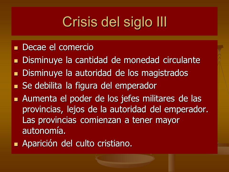 Crisis del siglo III Decae el comercio