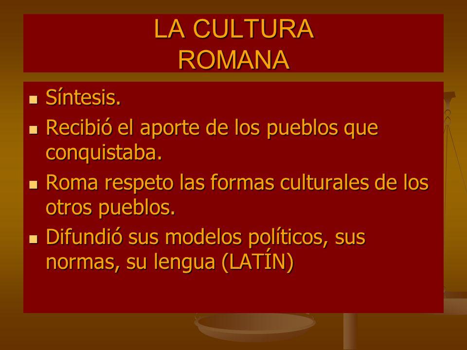 LA CULTURA ROMANA Síntesis.