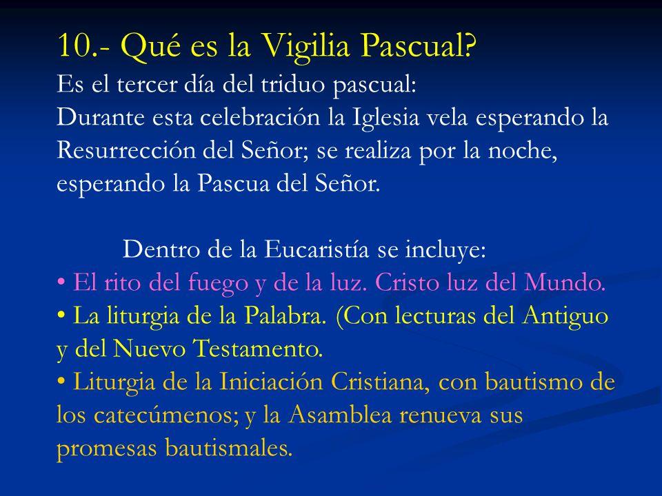 10.- Qué es la Vigilia Pascual