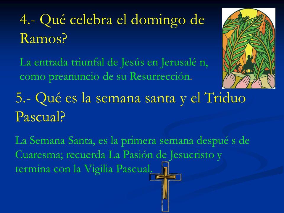 4.- Qué celebra el domingo de Ramos