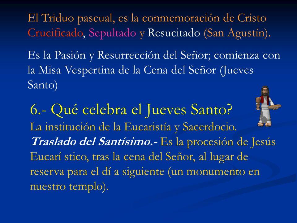 6.- Qué celebra el Jueves Santo