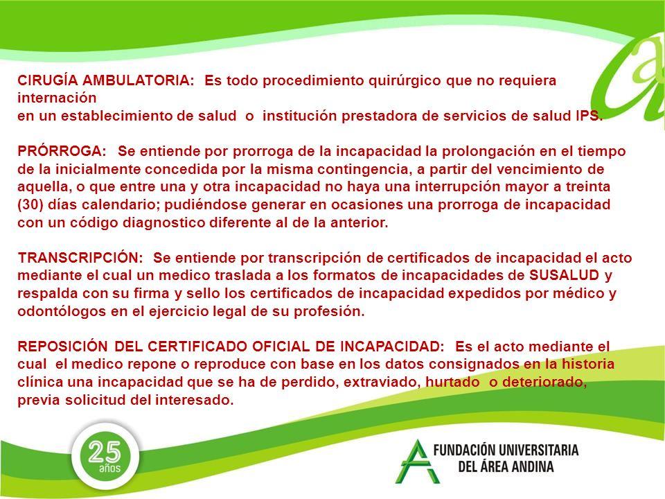 CIRUGÍA AMBULATORIA: Es todo procedimiento quirúrgico que no requiera internación