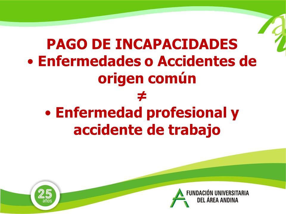 Enfermedades o Accidentes de origen común ≠