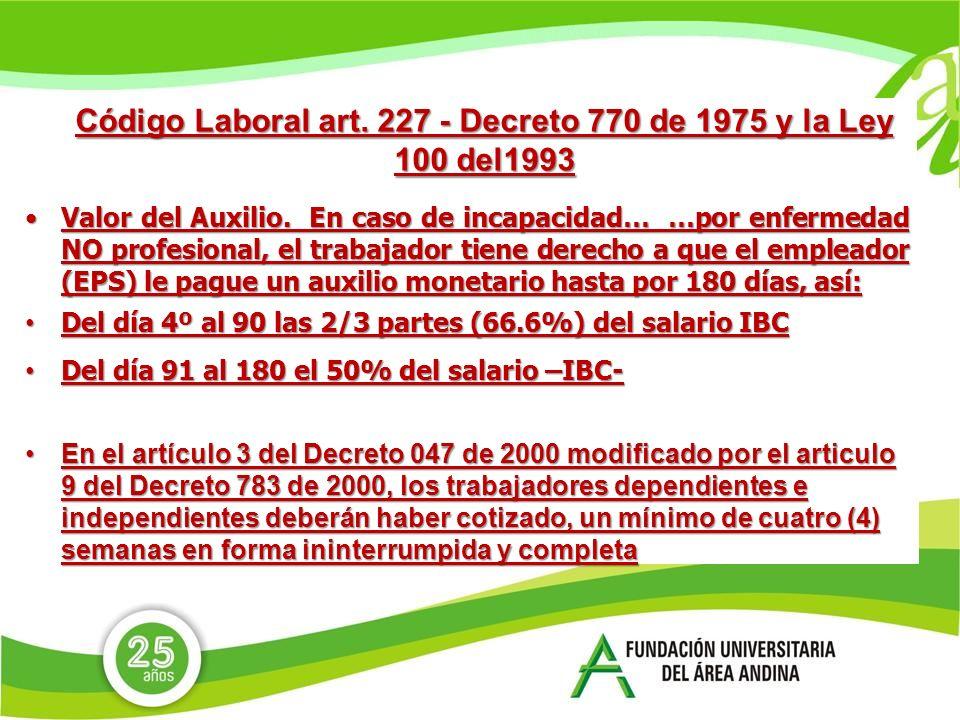 Código Laboral art. 227 - Decreto 770 de 1975 y la Ley 100 del1993