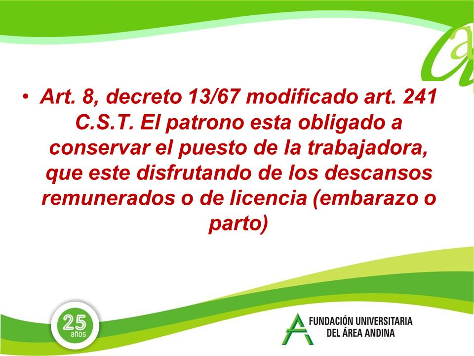 Art. 8, decreto 13/67 modificado art. 241 C. S. T