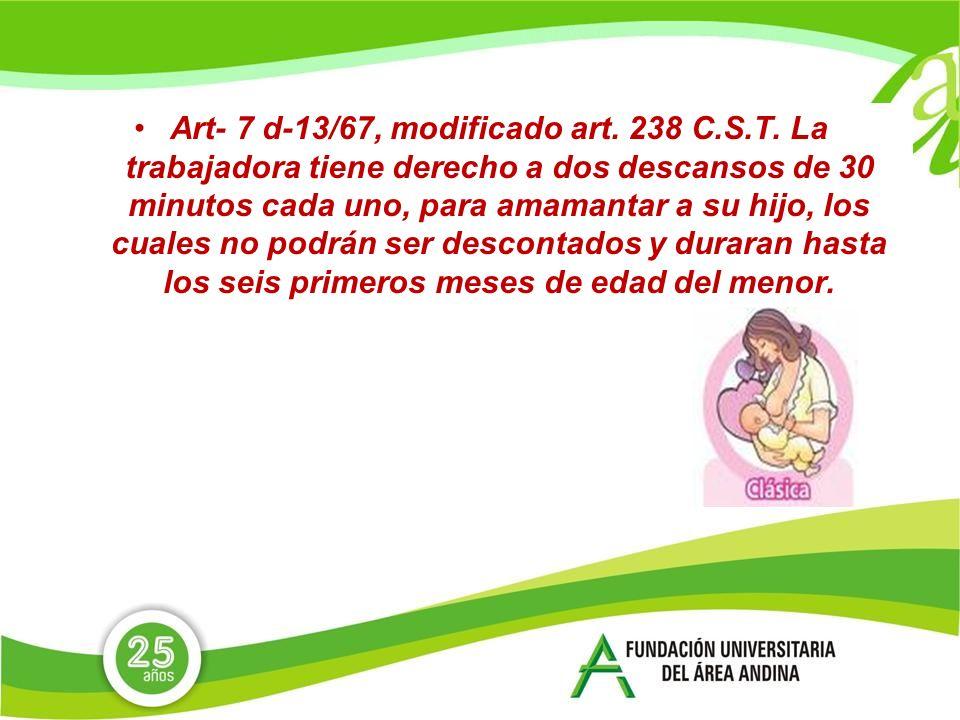 Art- 7 d-13/67, modificado art. 238 C. S. T