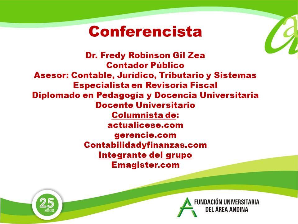 Conferencista Dr. Fredy Robinson Gil Zea Contador Público