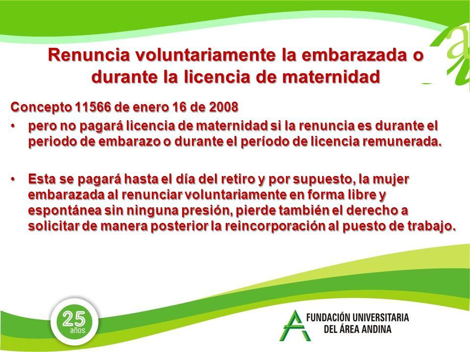 Renuncia voluntariamente la embarazada o durante la licencia de maternidad