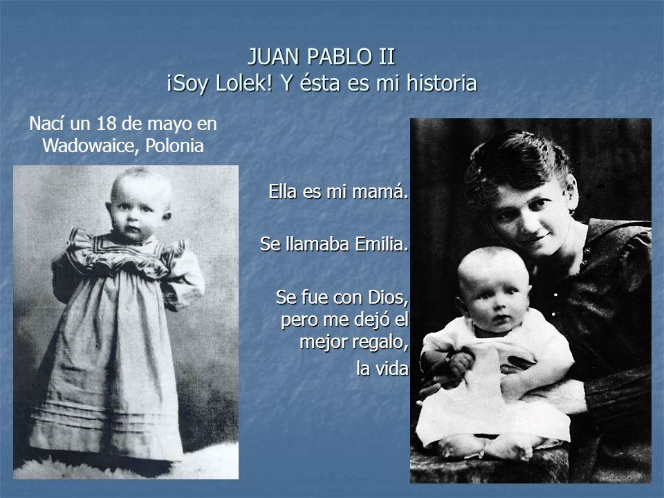 JUAN PABLO II ¡Soy Lolek! Y ésta es mi historia