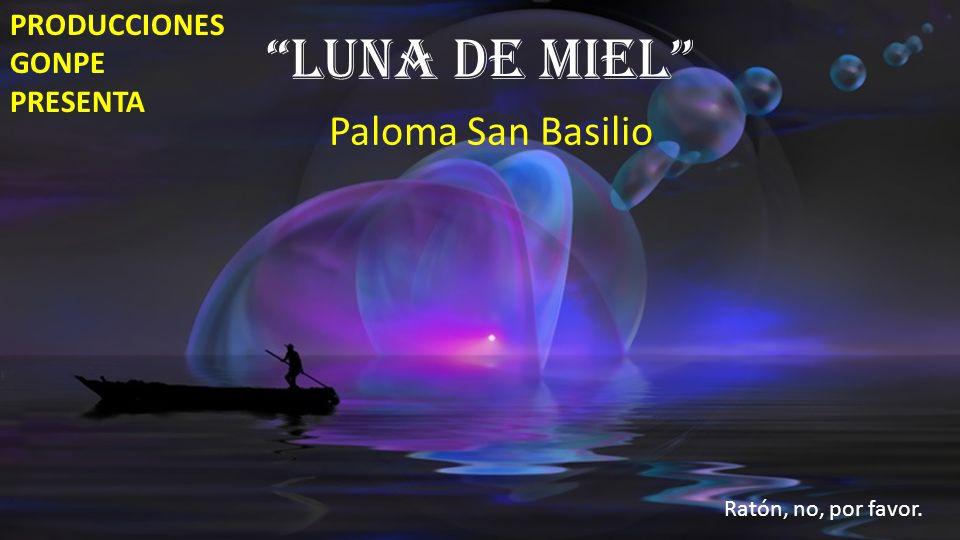 LUNA DE MIEL Paloma San Basilio PRODUCCIONES GONPE PRESENTA