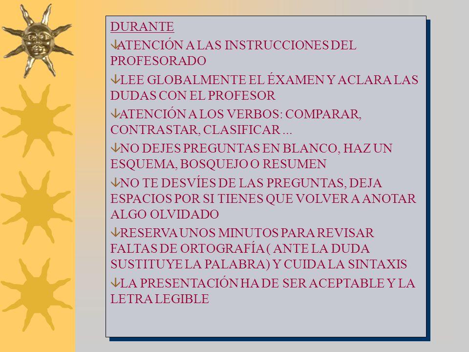 DURANTE ATENCIÓN A LAS INSTRUCCIONES DEL PROFESORADO. LEE GLOBALMENTE EL ÉXAMEN Y ACLARA LAS DUDAS CON EL PROFESOR.