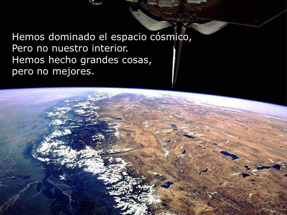 Hemos dominado el espacio cósmico,