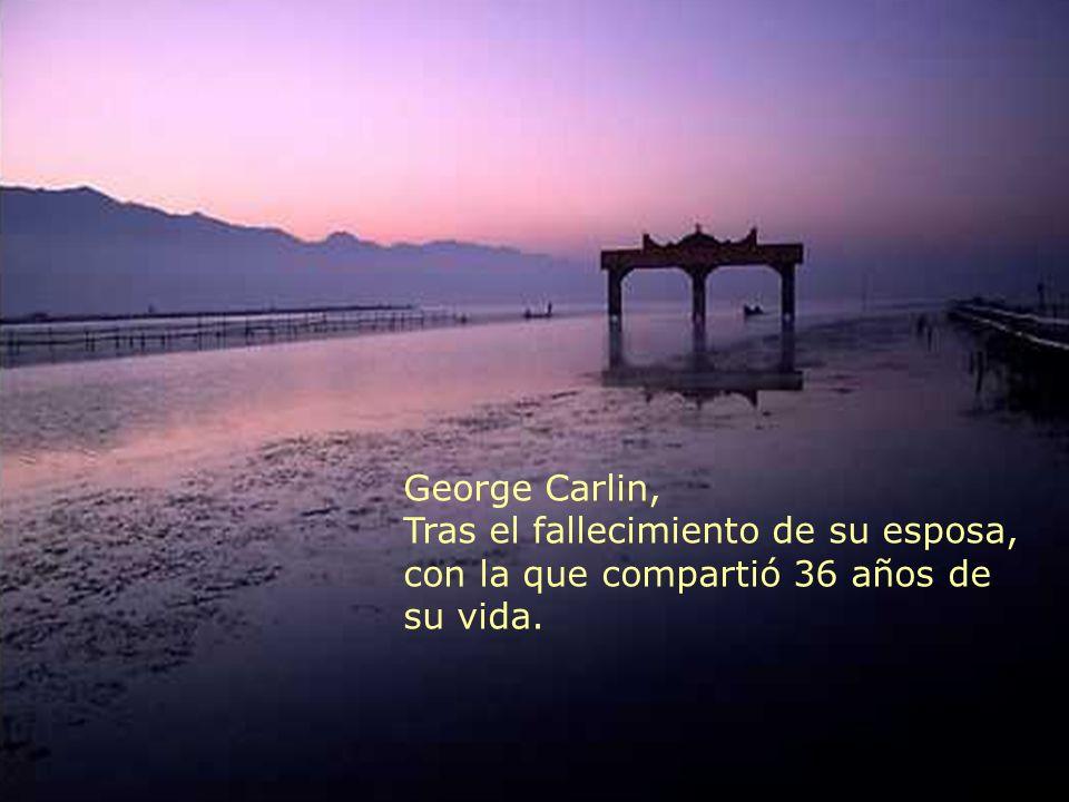 George Carlin, Tras el fallecimiento de su esposa, con la que compartió 36 años de su vida.
