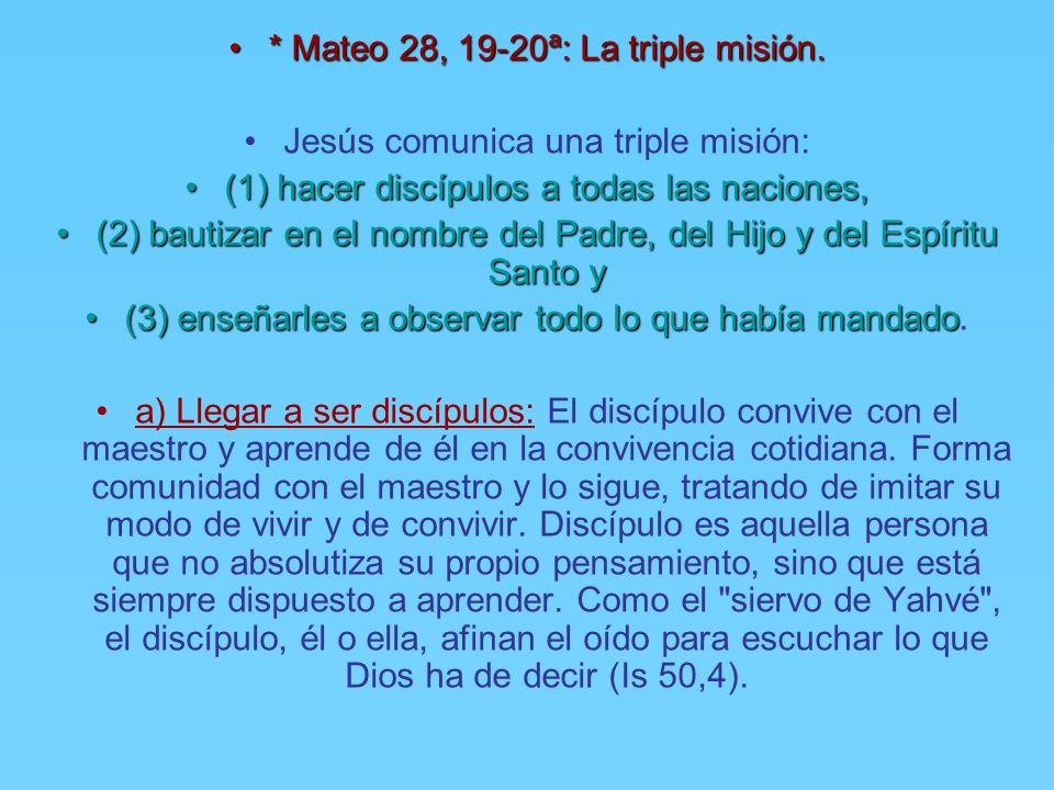 * Mateo 28, 19-20ª: La triple misión.