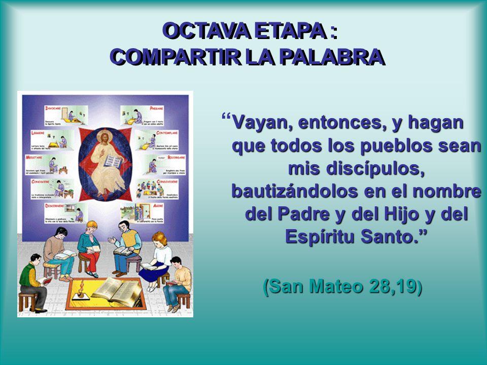 OCTAVA ETAPA : COMPARTIR LA PALABRA
