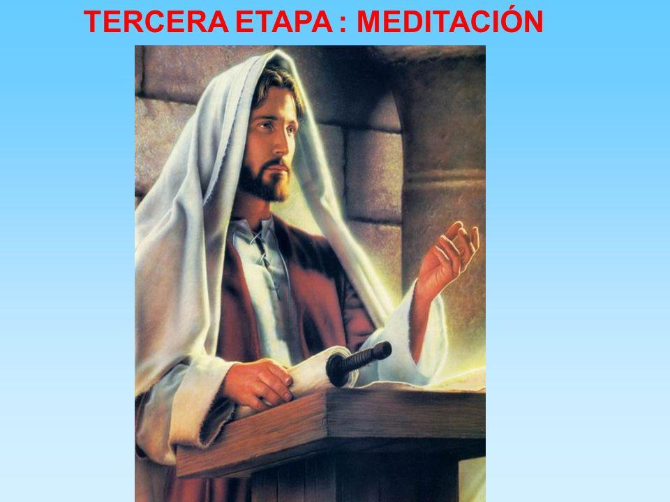 TERCERA ETAPA : MEDITACIÓN