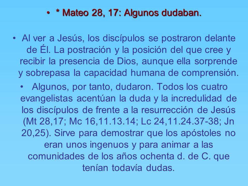 * Mateo 28, 17: Algunos dudaban.