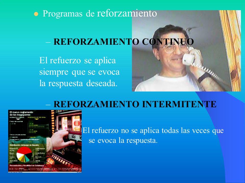 Programas de reforzamiento REFORZAMIENTO CONTINUO
