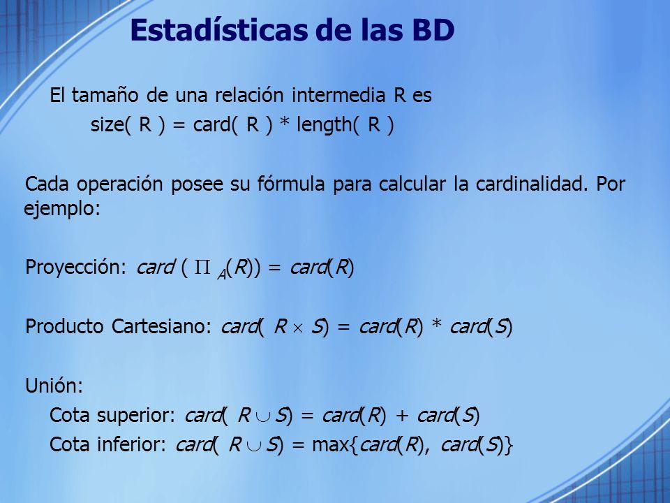 Estadísticas de las BD El tamaño de una relación intermedia R es