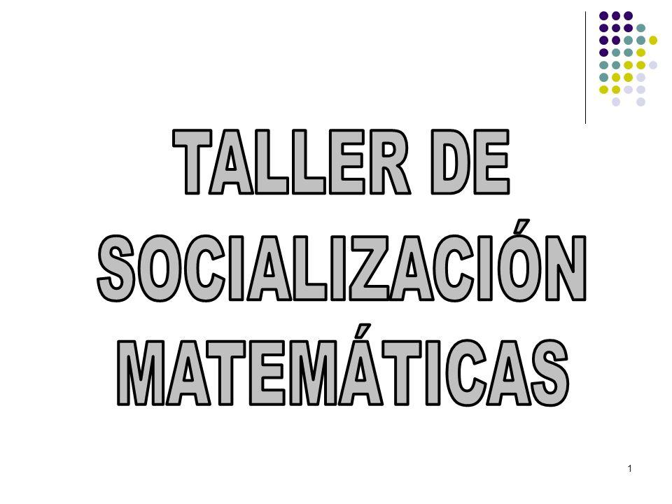 29/03/2017 TALLER DE SOCIALIZACIÓN MATEMÁTICAS