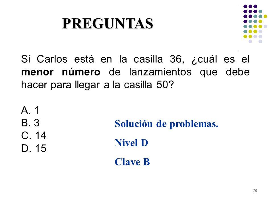 29/03/2017 PREGUNTAS. Si Carlos está en la casilla 36, ¿cuál es el menor número de lanzamientos que debe hacer para llegar a la casilla 50