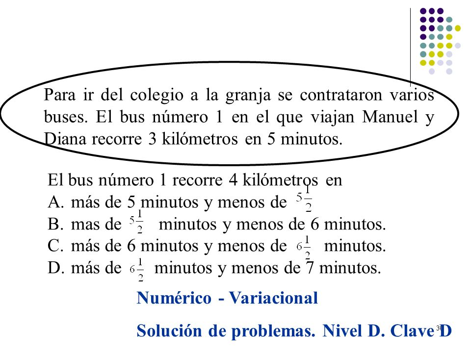 El bus número 1 recorre 4 kilómetros en más de 5 minutos y menos de