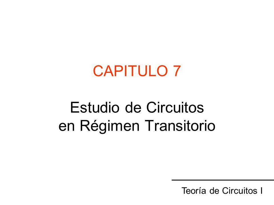 CAPITULO 7 Estudio de Circuitos en Régimen Transitorio