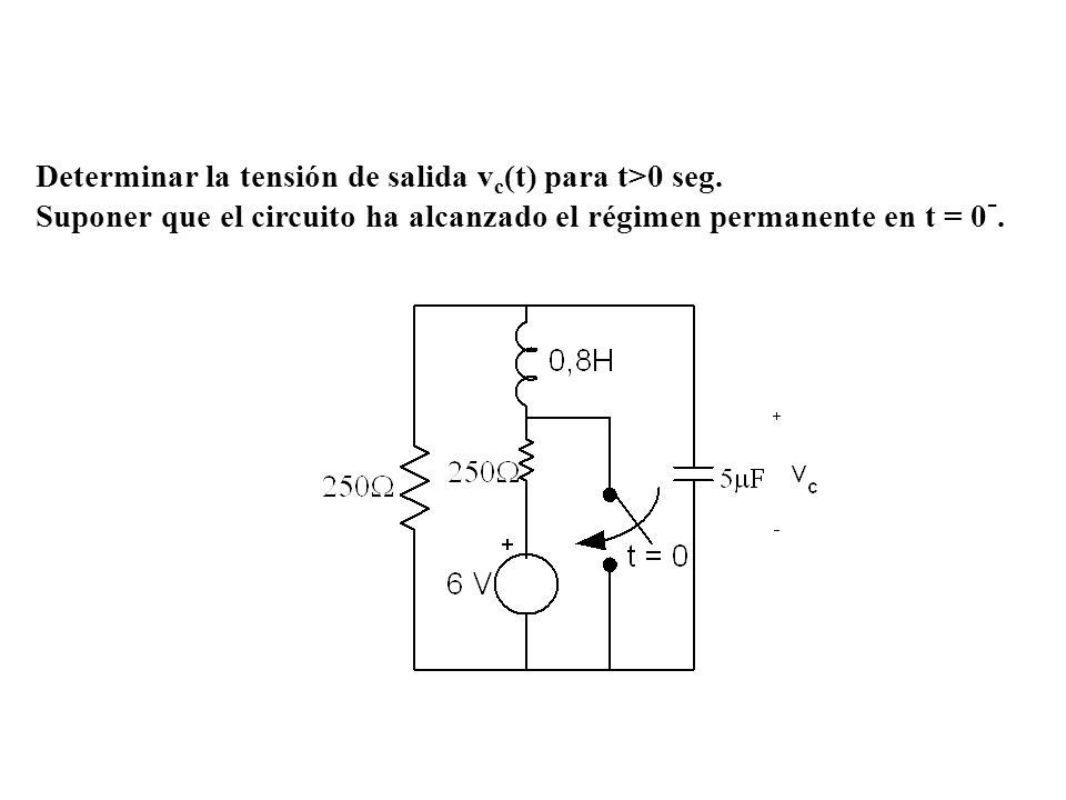 Determinar la tensión de salida vc(t) para t>0 seg.