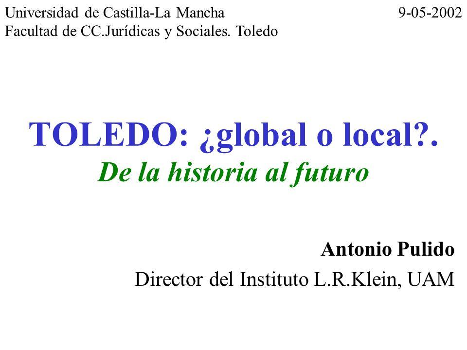 TOLEDO: ¿global o local . De la historia al futuro