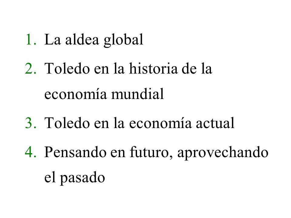 La aldea global Toledo en la historia de la economía mundial.