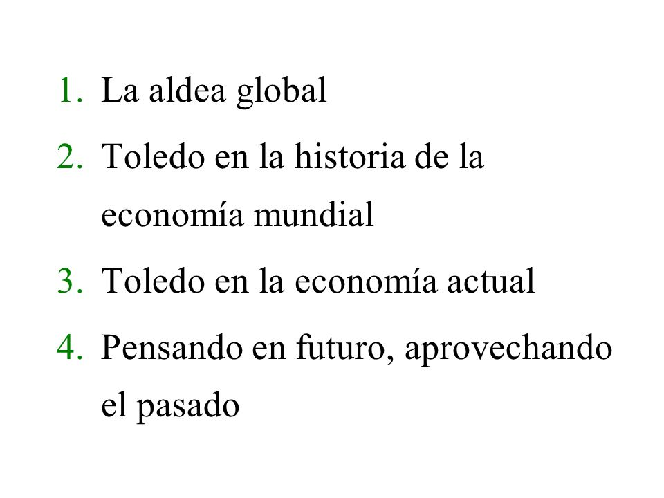 La aldea globalToledo en la historia de la economía mundial.