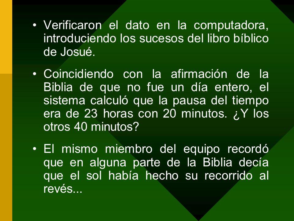 Verificaron el dato en la computadora, introduciendo los sucesos del libro bíblico de Josué.