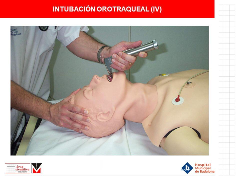 INTUBACIÓN OROTRAQUEAL (IV)