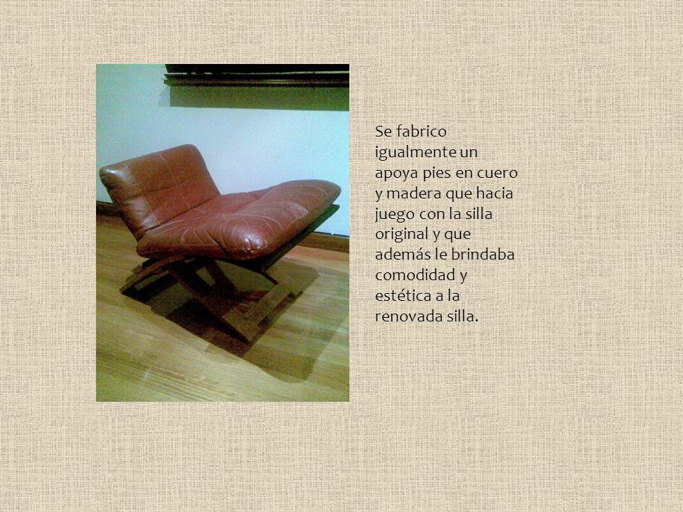 Se fabrico igualmente un apoya pies en cuero y madera que hacia juego con la silla original y que además le brindaba comodidad y estética a la renovada silla.