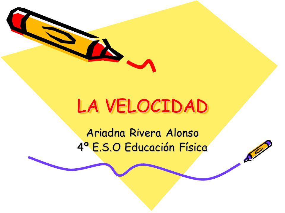 Ariadna Rivera Alonso 4º E.S.O Educación Física