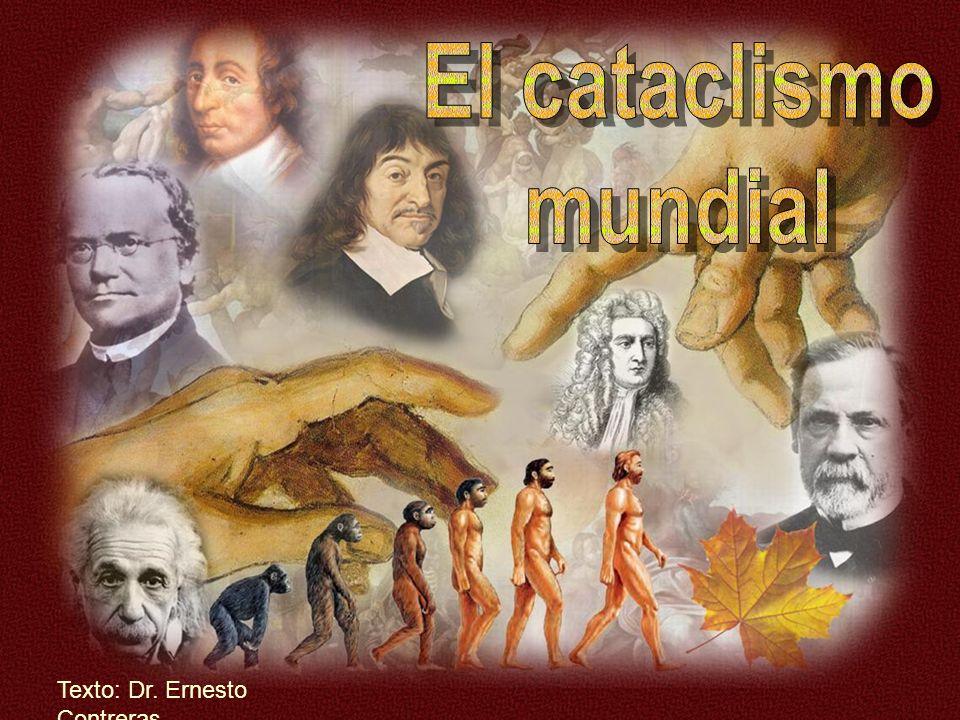 El cataclismo mundial Texto: Dr. Ernesto Contreras
