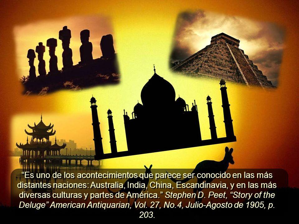 Es uno de los acontecimientos que parece ser conocido en las más distantes naciones: Australia, India, China, Escandinavia, y en las más diversas culturas y partes de América. Stephen D.