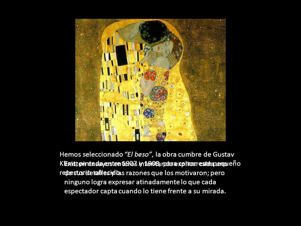Hemos seleccionado El beso , la obra cumbre de Gustav Klimt, pintada entre 1907 y 1908, para cerrar este pequeño repertorio ofrecido.