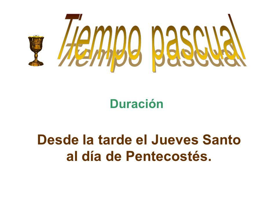 Desde la tarde el Jueves Santo al día de Pentecostés.