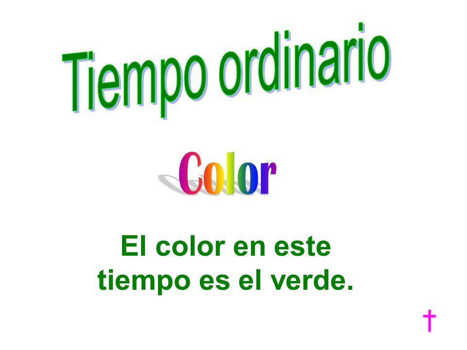 El color en este tiempo es el verde.