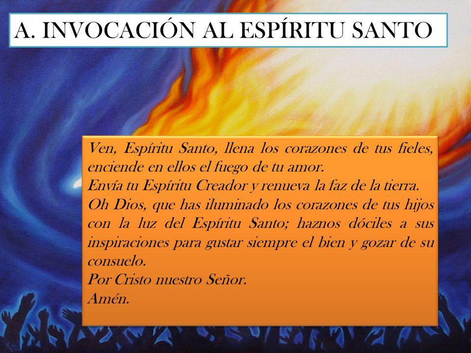 A. INVOCACIÓN AL ESPÍRITU SANTO