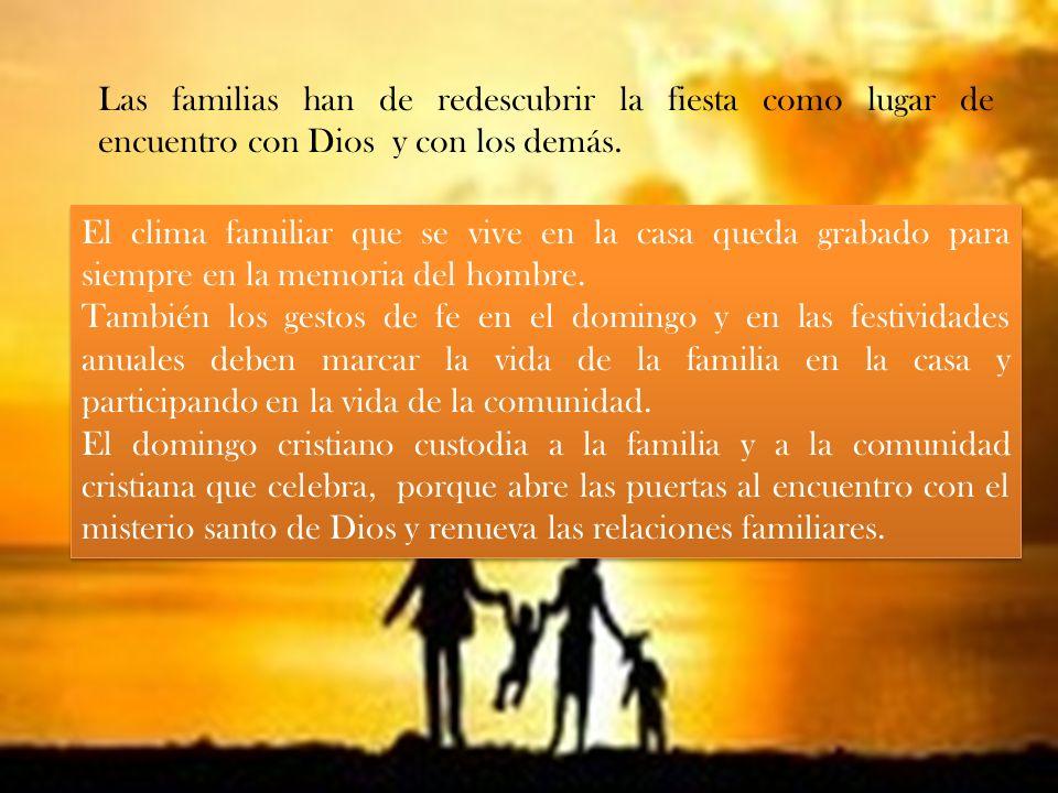 Las familias han de redescubrir la fiesta como lugar de encuentro con Dios y con los demás.