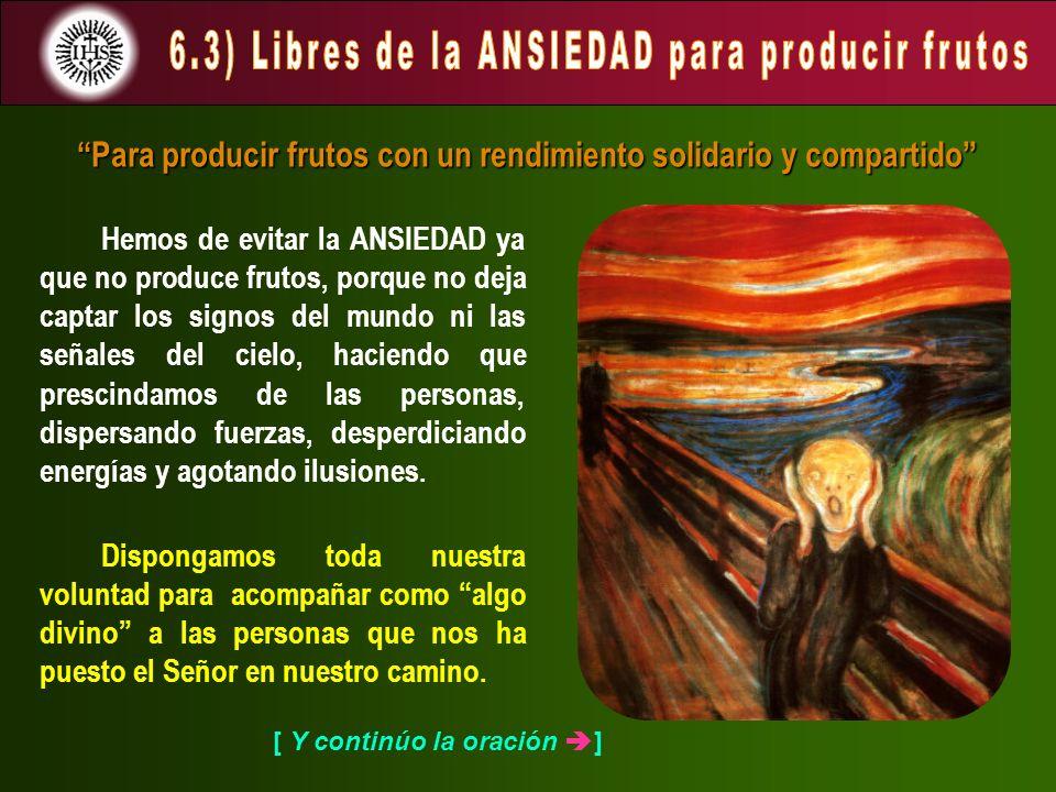 6.3) Libres de la ANSIEDAD para producir frutos