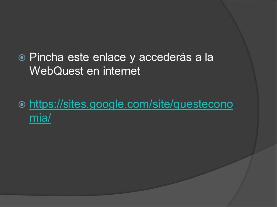 Pincha este enlace y accederás a la WebQuest en internet