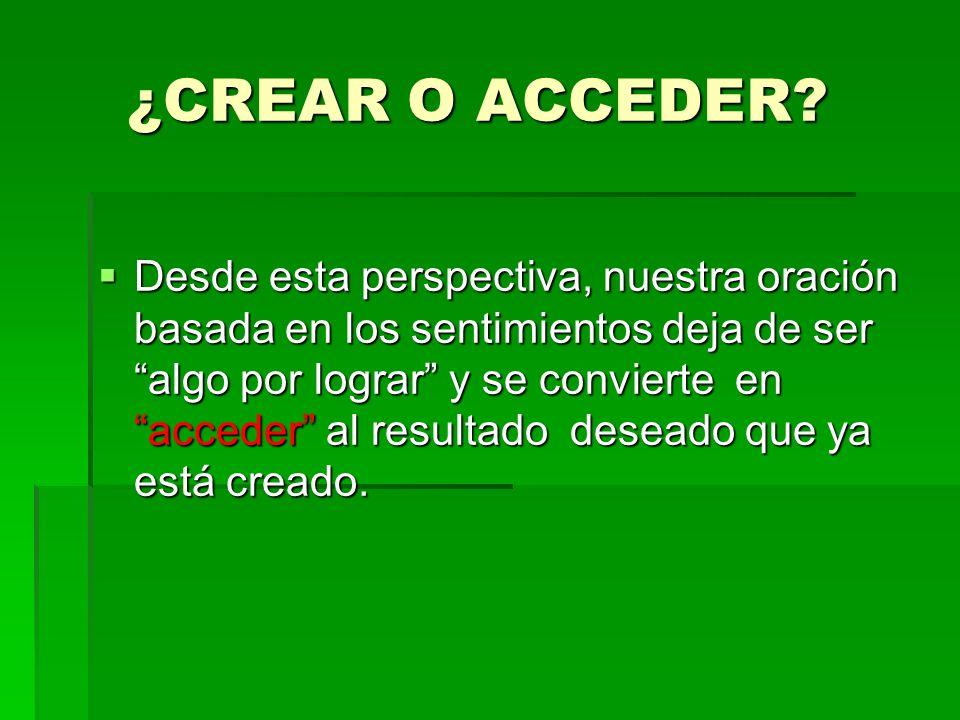 ¿CREAR O ACCEDER