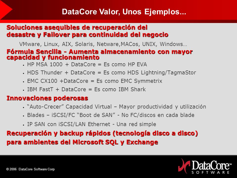 DataCore Valor, Unos Ejemplos...