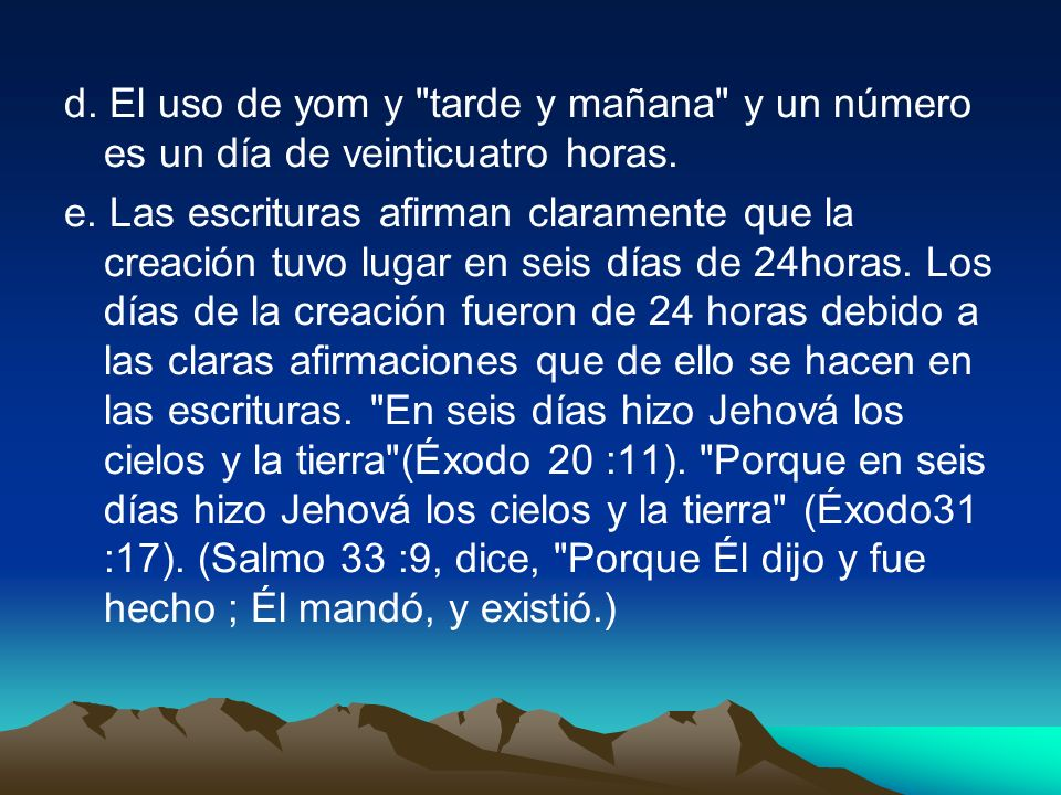 d. El uso de yom y tarde y mañana y un número es un día de veinticuatro horas.